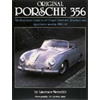 Original Porsche 356: The Restorer's Guide to All Coupe, Cabriolet, Roadster and