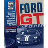 Ford GT - How Ford Silenced the Critics, Humbled Ferrari and Conquered Le Mans-  restock