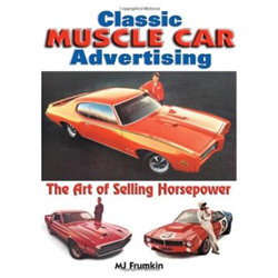 Classic Muscle Car Advertising; the Art of Selling Horsepower
